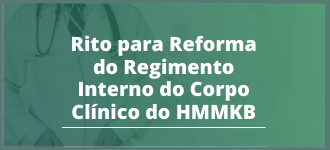 Rito para Reforma do Regimento Interno do Corpo Clínico do HMMKB