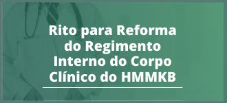Rito para Reforma do Regimento Interno do Corpo Clínico do HMMKB