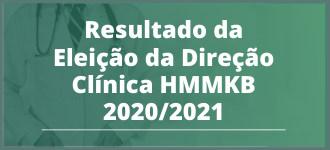 Resultado da Eleição da Direção Clínica HMMKB 2020-2021