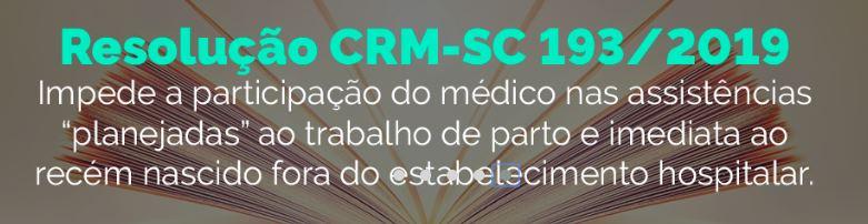 Resolução CRM-SC 193/19 impede a participação de médicos nas assistências